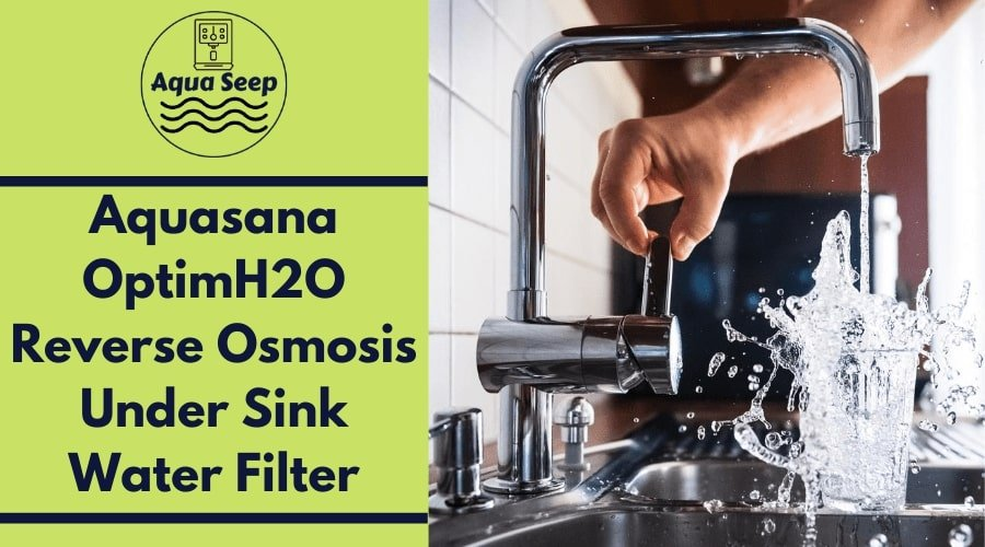 Aquasana OptimH2O reverse Osmosis Under sink Water filter