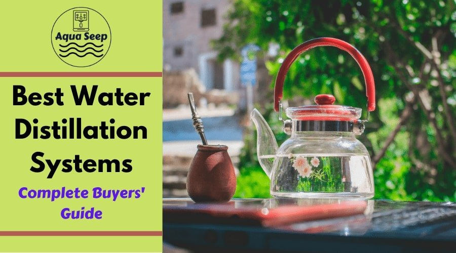 Best Water Distillers/ Distillation systems- complete buyers' guide